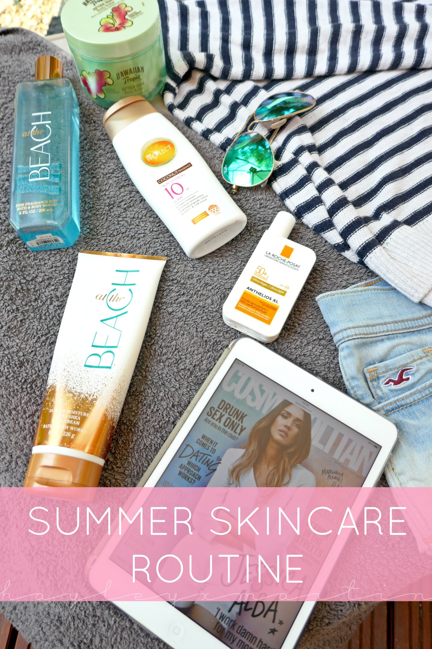 hayleyxmartin | Summer Skincare Routine & Favourite Products