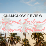 hayleyxmartin | GLAMGLOW MASKS REVIEW