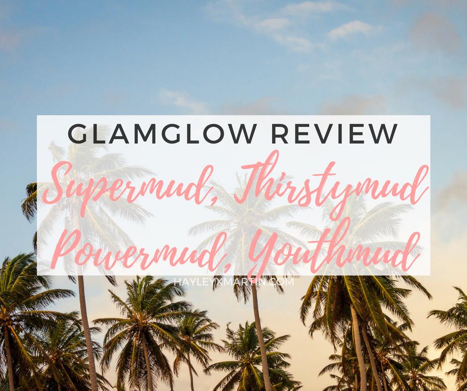Review | GLAMGLOW Supermud, Thirstymud, Powermud, Youthmud