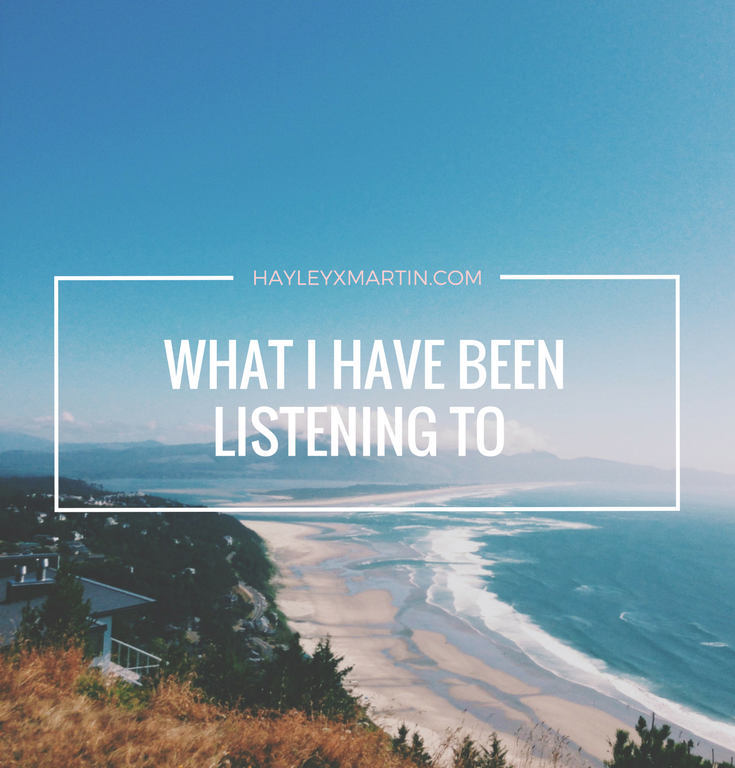 hayleyxmartin | what i have been listening to