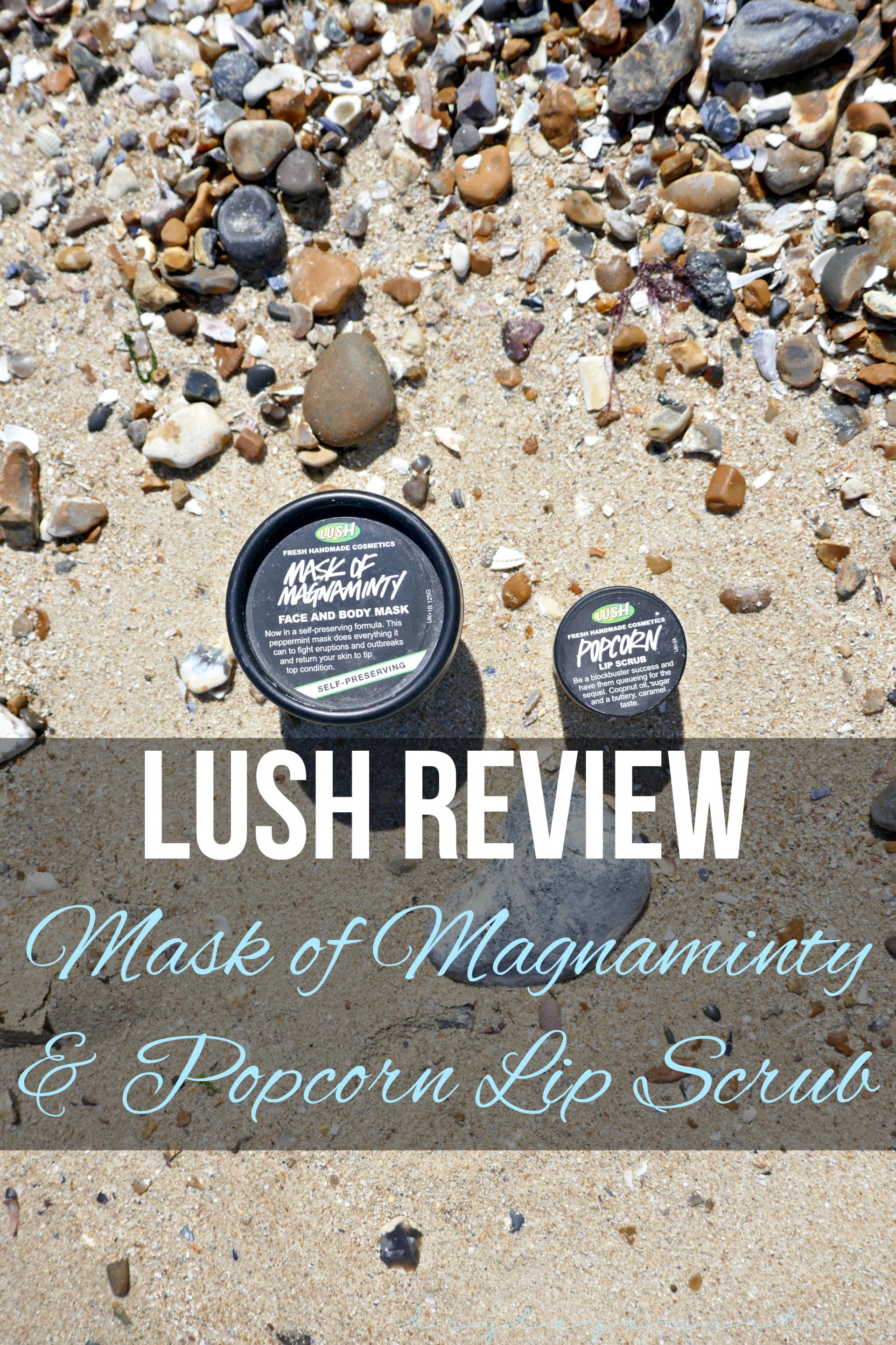 hayleyxmartin | Lush Review - Mask of Magnaminty & Popcorn Lip Scrub
