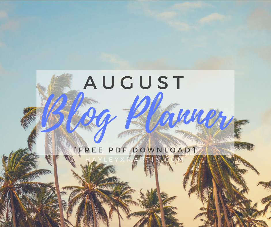HAYLEYXMARTIN | AUGUST BLOG PLANNER