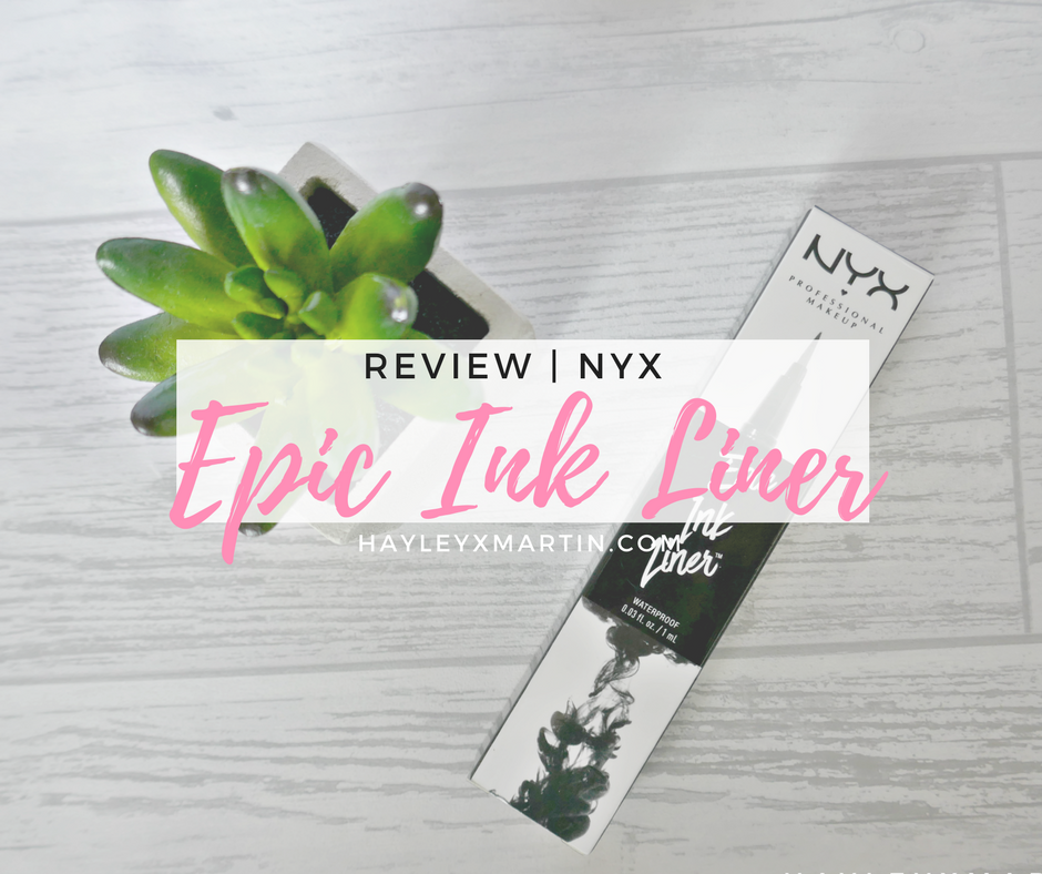 hayleyxmartin | NYX EPIC INK LINER REVIEW