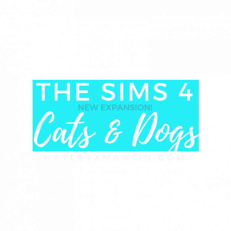 THE SIMS 4 CATS & DOGS - HAYLEYXMARTIN
