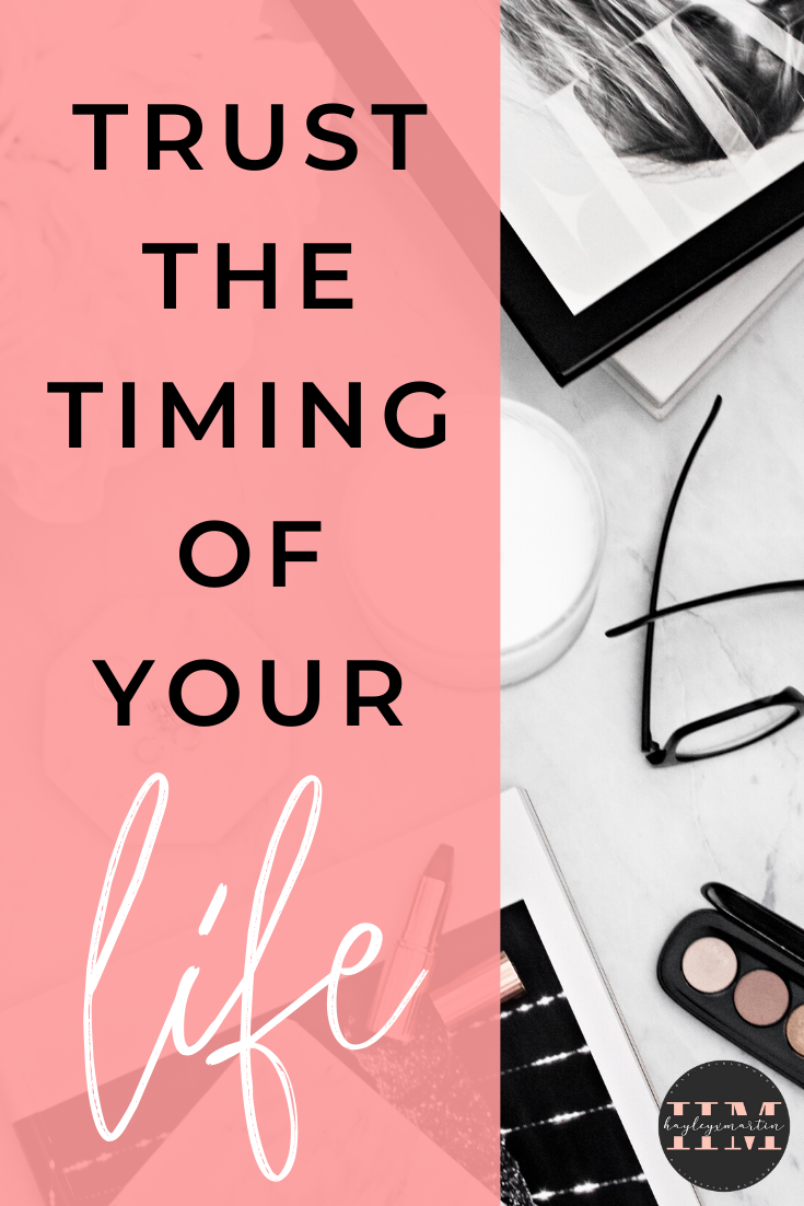 TRUST THE TIMING OF YOUR LIFE _ HAYLEYXMARTIN