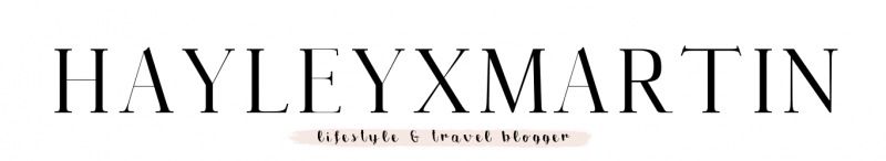 hayleyxmartin | PERSONAL LIFESTYLE & TRAVEL BLOG