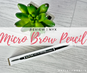 HAYLEYXMARTIN - NYX REVIEW MICRO BROW PENCIL