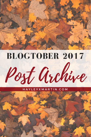 BLOGTOBER 2017 - POST ARCHIVE - HAYLEYXMARTIN.COM