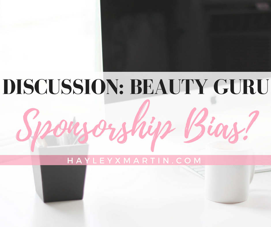 DISCUSSION- BEAUTY GURU SPONSORSHIP BIAS
