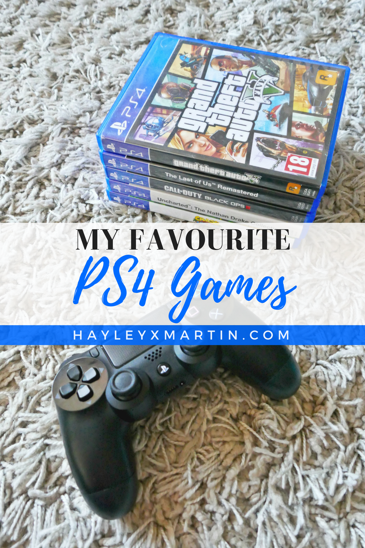 FAVOURITE PS4 GAMES - HAYLEYXMARTIN