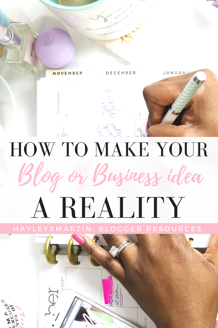 HAYLEYXMARTIN- BLOGGER RESOURCES - How to make your blog or business idea a reality