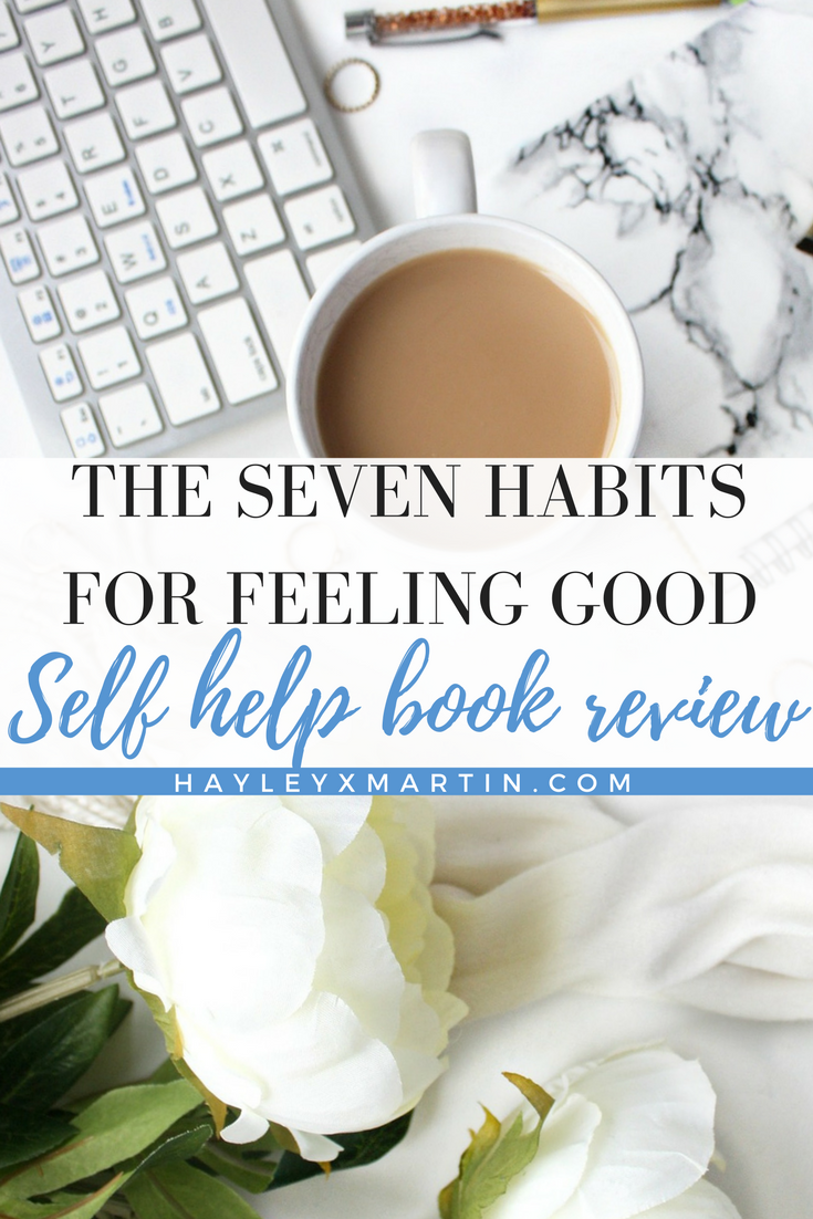 HAYLEYXMARTIN - The Seven Habits for Feeling Good - BOOK REVIEW