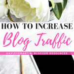 HOW TO INCREASE BLOG TRAFFIC - HAYLEYXMARTIN