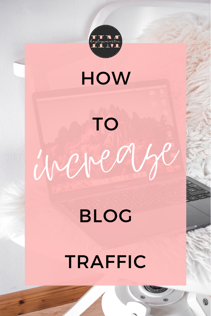 HOW TO INCREASE BLOG TRAFFIC | HAYLEYXMARTIN