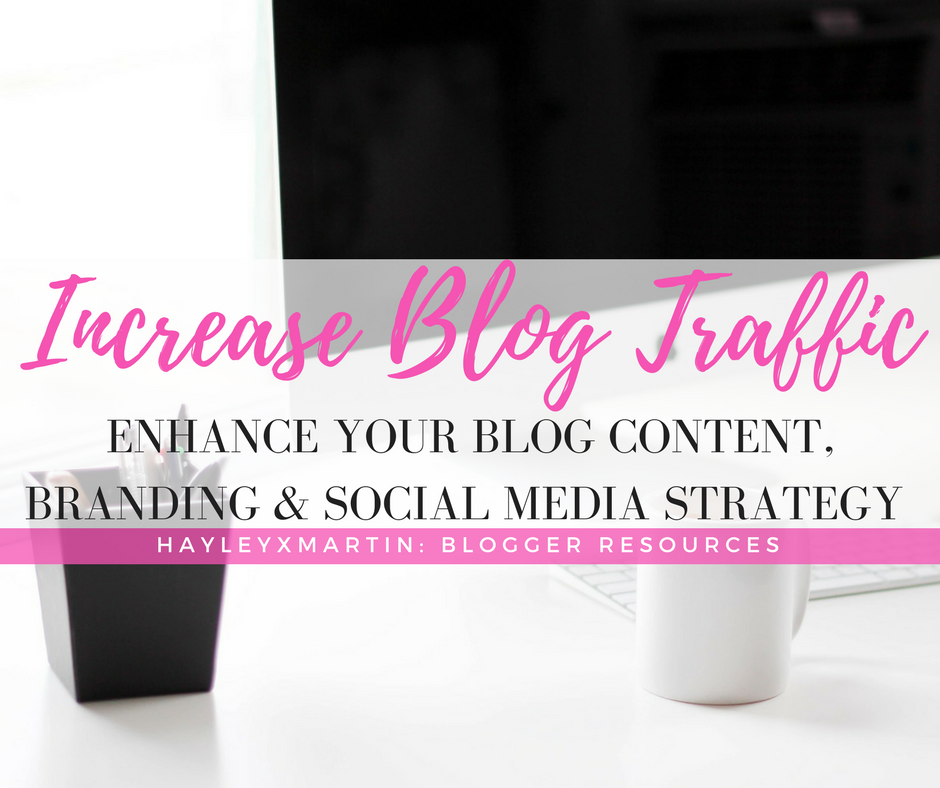 HOW YOUR BLOG CONTENT, BRANDING & SOCIAL MEDIA STRATEGY - HAYLEYXMARTIN