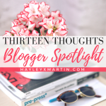 THIRTEEN THOUGHTS - BLOGGER SPOTLIGHT - HAYLEYXMARTIN