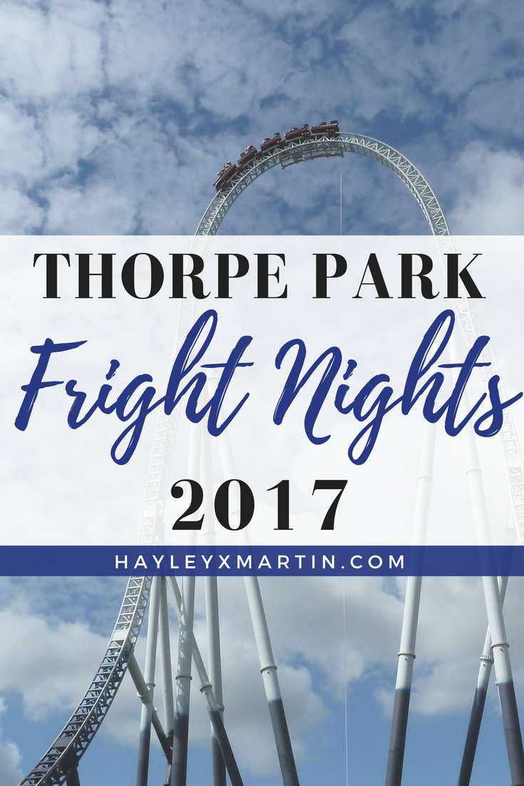 THORPE PARK FRIGHT NIGHTS 2017 - HAYLEYXMARTIN