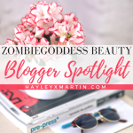 ZOMBIEGODDESS BEAUTY- BLOGGER SPOTLIGHT - HAYLEYXMARTIN