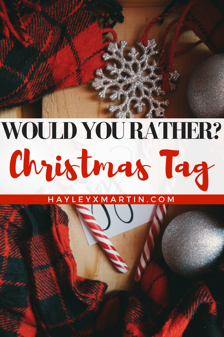 WOULD YOU RATHER_ CHRISTMAS TAG 2017