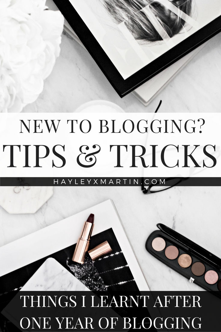 HAYLEYXMARTIN | 1 YEAR OF BLOGGING | TIPS & TRICKS