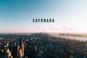 SAYONARA - ONLINE STORE NOW OPEN