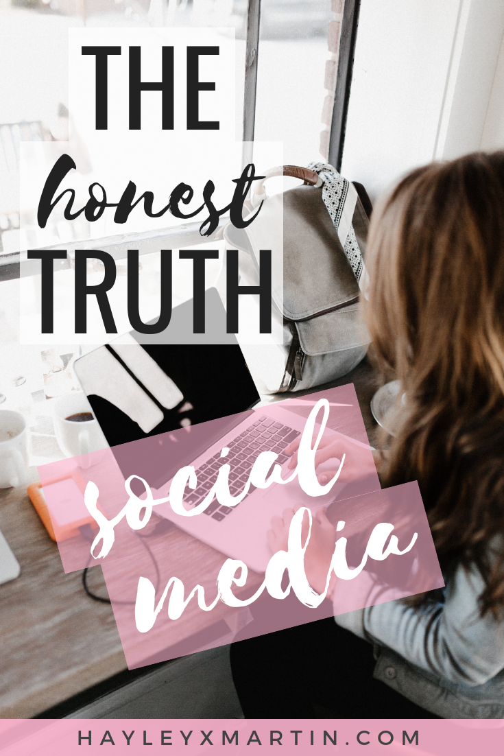 HAYLEYXMARTIN - THE HONEST TRUTH ABOUT SOCIAL MEDIA