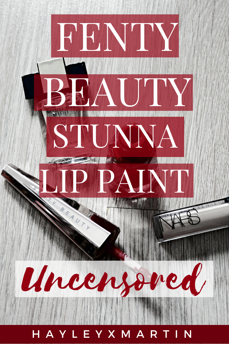 HAYLEYXMARTIN _ STUNNA LIP PAINT UNCENSORED _ REVIEW & SWATCHES