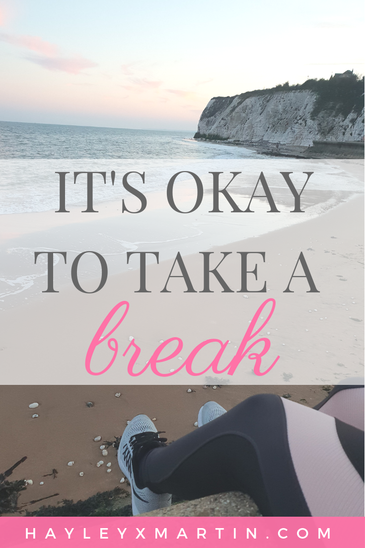 IT'S OKAY TO TAKE A BREAK | HAYLEYXMARTIN