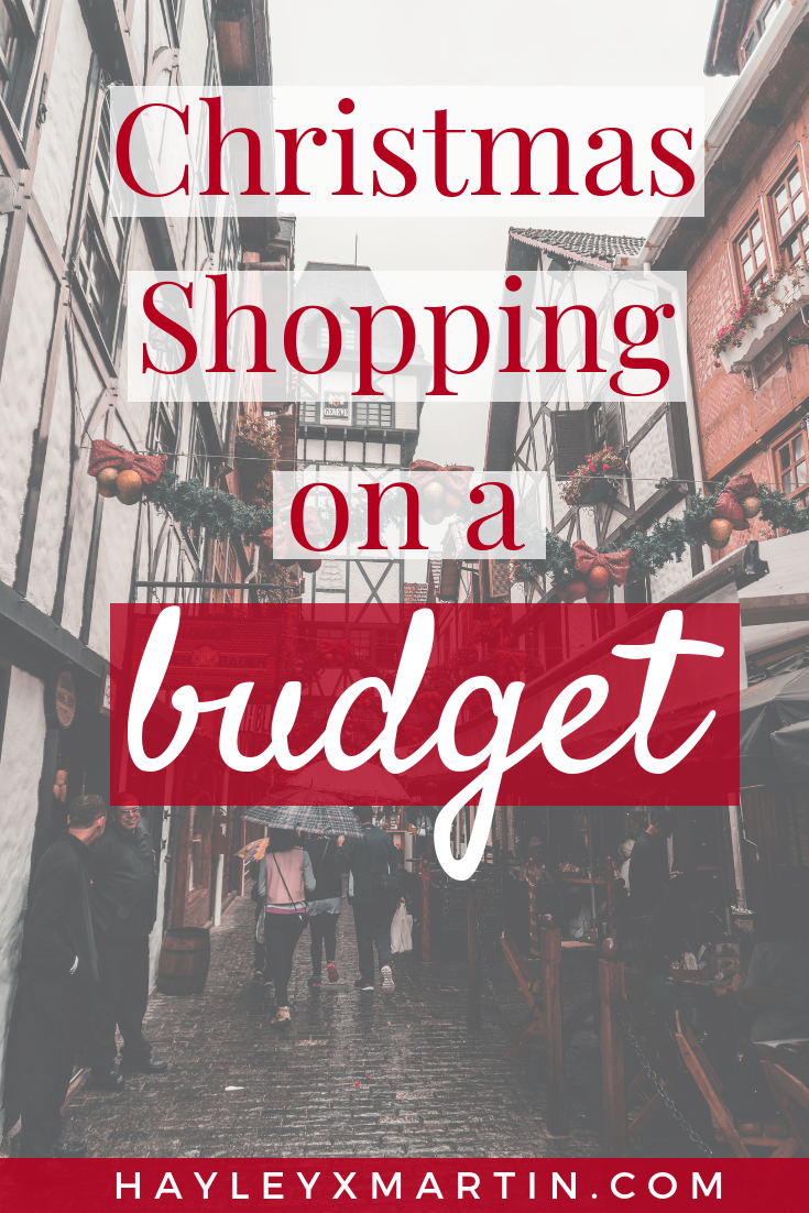 CHRISTMAS SHOPPING ON A BUDGET | HAYLEYXMARTIN