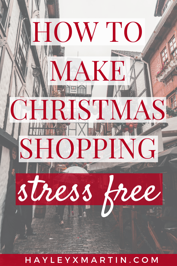 HOW TO MAKE CHRISTMAS SHOPPING STRESS FREE _ HAYLEYXMARTIN