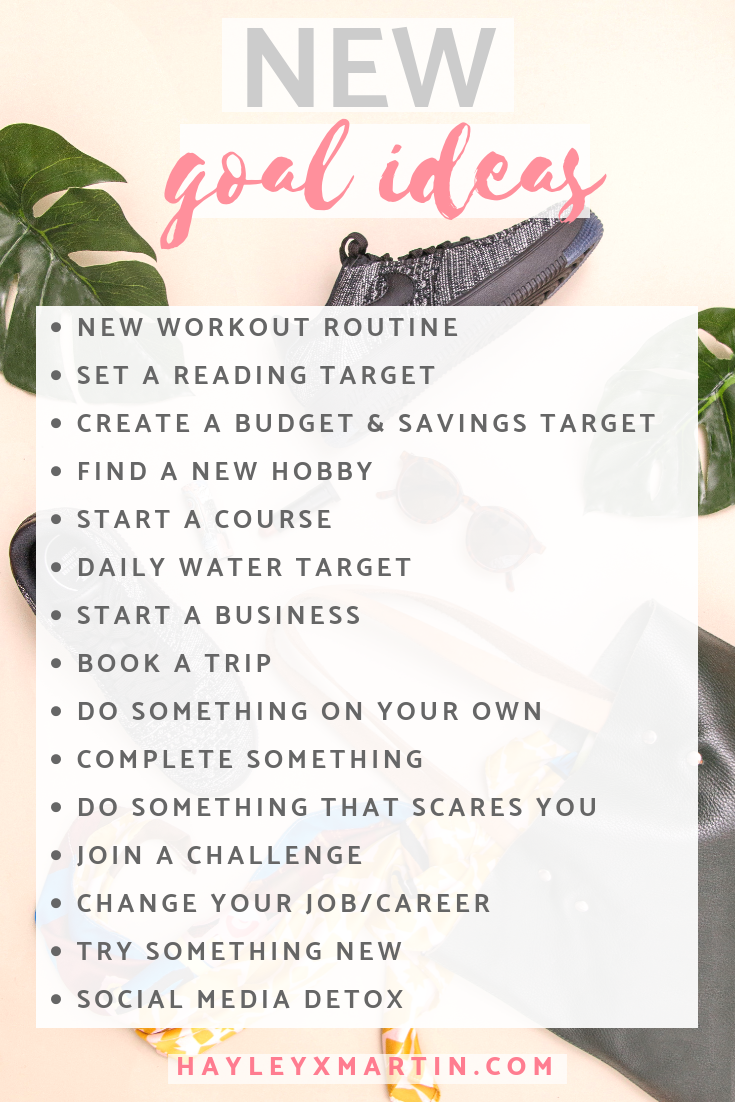 NEW GOAL IDEAS | HAYLEYXMARTIN | HOW TO MAKE 2019 YOUR BEST YEAR YET.