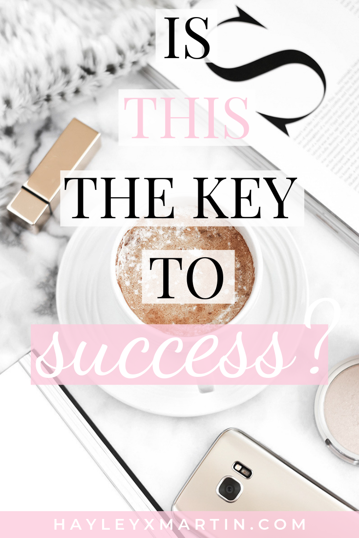 IS THIS THE KEY TO SUCCESS - HAYLEYXMARTIN