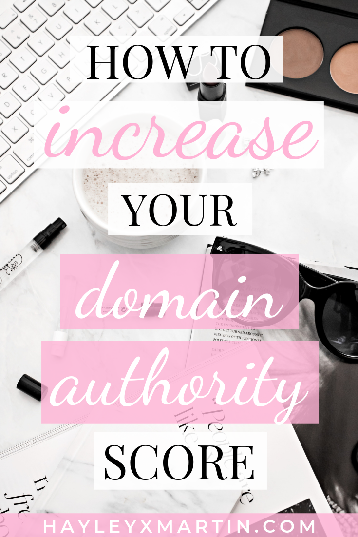 HOW TO INCREASE YOUR DOMAIN AUTHORITY - HAYLEYXMARTIN