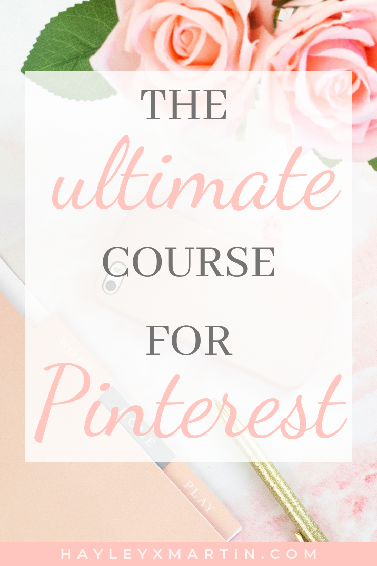 HAYLEYXMARTIN || THE ULTIMATE COURSE FOR PINTEREST