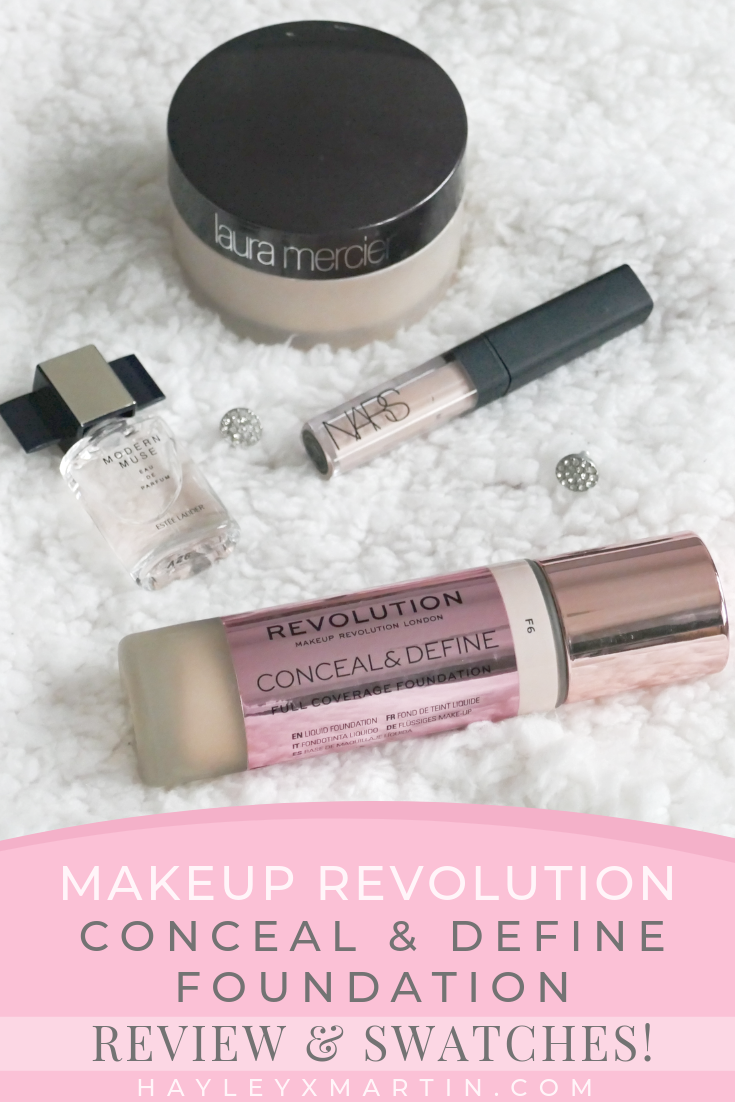 MAKEUP REVOLUTION CONCEAL & DEFINE FOUNDATION - REVIEW + SWATCHES _ HAYLEYXMARTIN