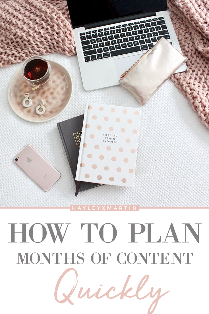 HOW TO PLAN MONTHS OF CONTENT, QUICKLY - HAYLEYXMARTIN.COM