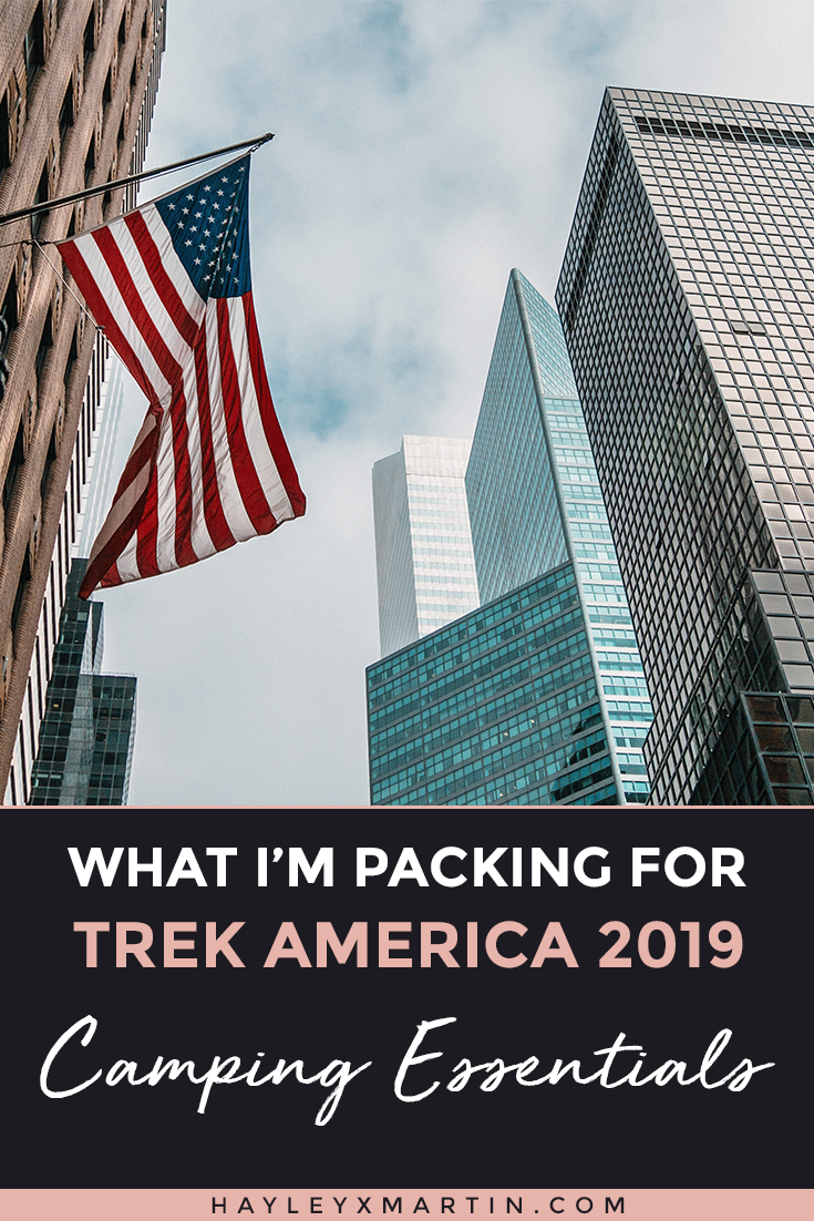 WHAT I'M PACKING FOR TREK AMERICA 2019 - GRAND TREK - CAMPING ESSENTIALS
