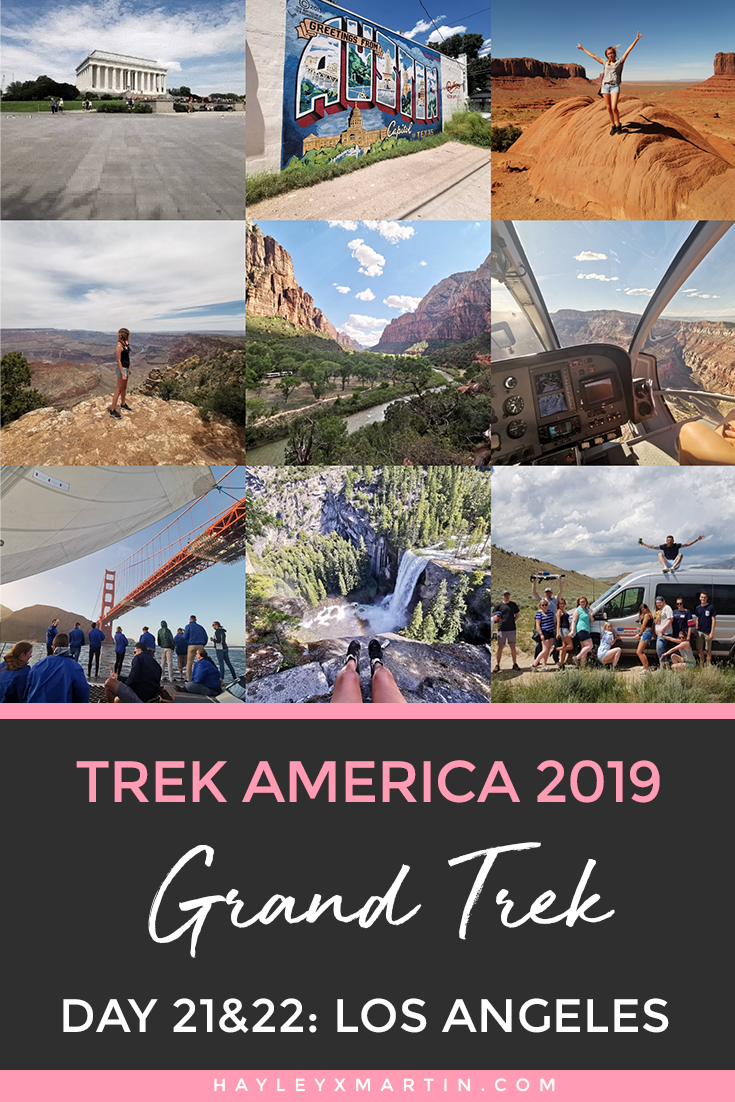 GRAND TREK | TREK AMERICA | LOS ANGELES | DAY 21&22 | HAYLEYXMARTIN