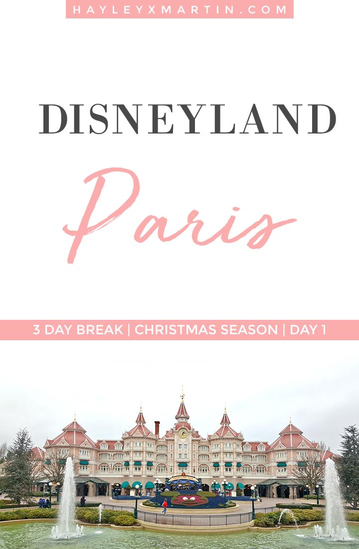 DISNEYLAND PARIS | CHRISTMAS | 3 DAY BREAK | HAYLEYXMARTIN.COM | DAY 1