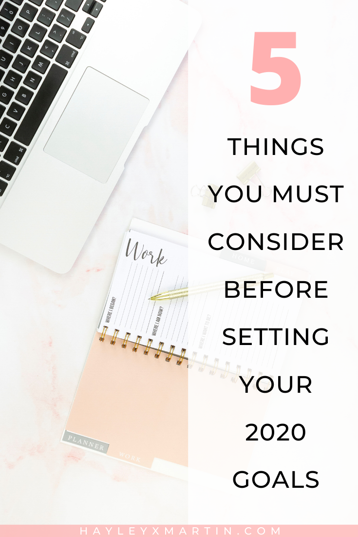 5 things to consider before setting your 2020 goals - hayleyxmartin