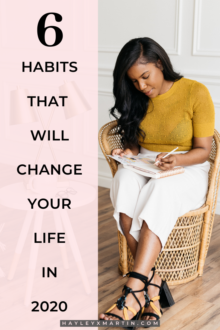 6 habits that will change your life in 2020 - hayleyxmartin.com