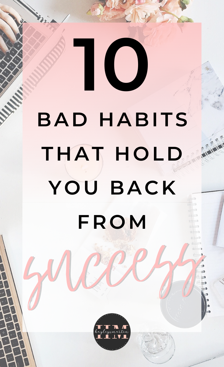 10 habits that hold you back from success - hayleyxmartin