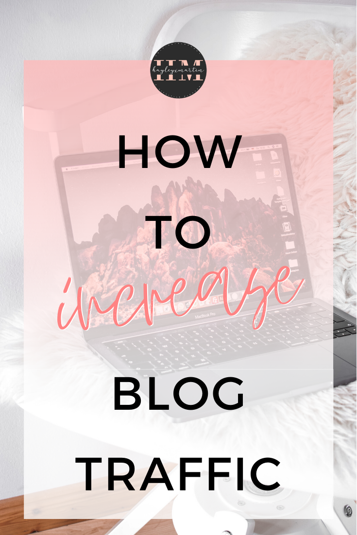 how to increase blog traffic - hayleyxmartin.com