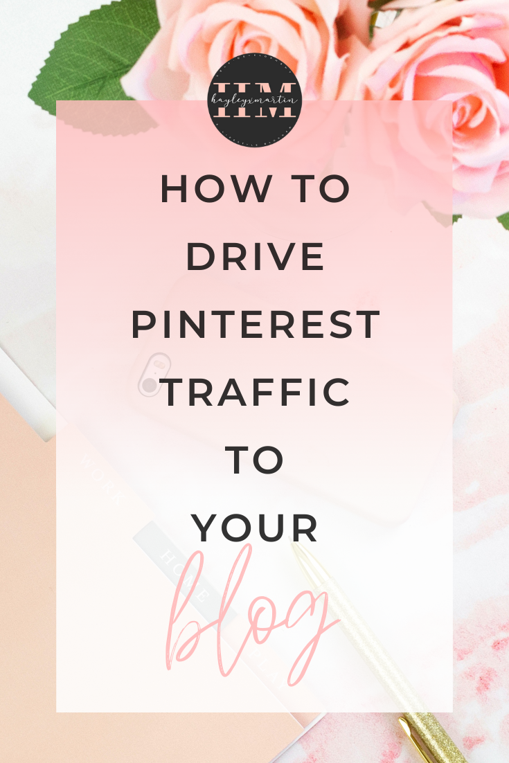 HOW TO DRIVE PINTEREST TRAFFIC TO YOUR BLOG - HAYLEYXMARTIN