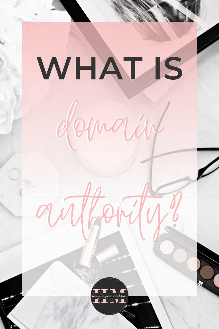 WHAT IS DOMAIN AUTHORITY? HAYLEYXMARTIN.COM