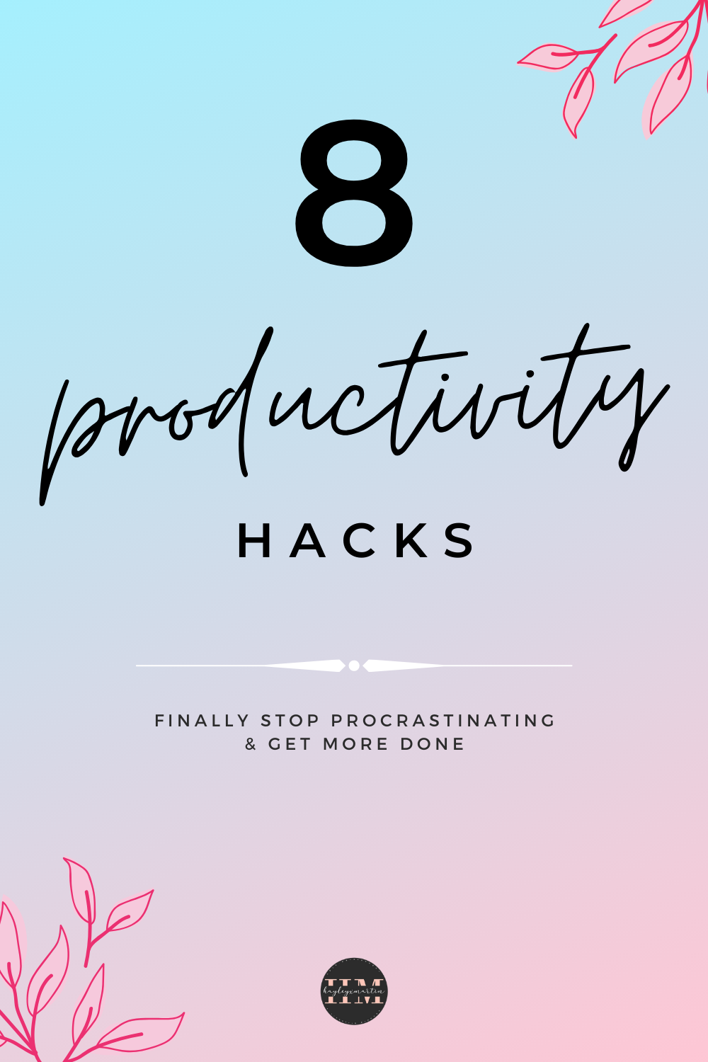 8 productivity hacks - stop procrastinating and get more done