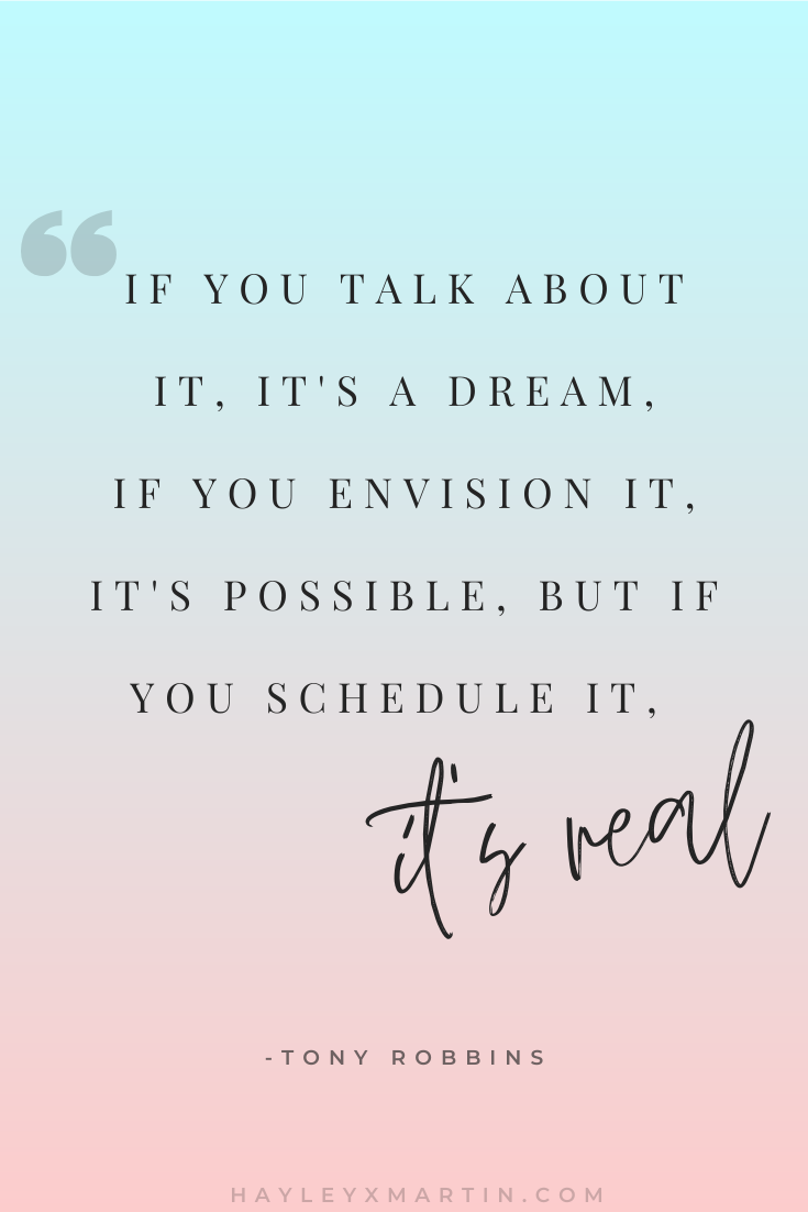 IF YOU TALK ABOUT IT, IT'S A DREAM. IF YOU ENVISION, IT, IT'S POSSIBLE, BUT IF YOU SCHEDULE IT, IT'S REAL | TONY ROBBINS QUOTE