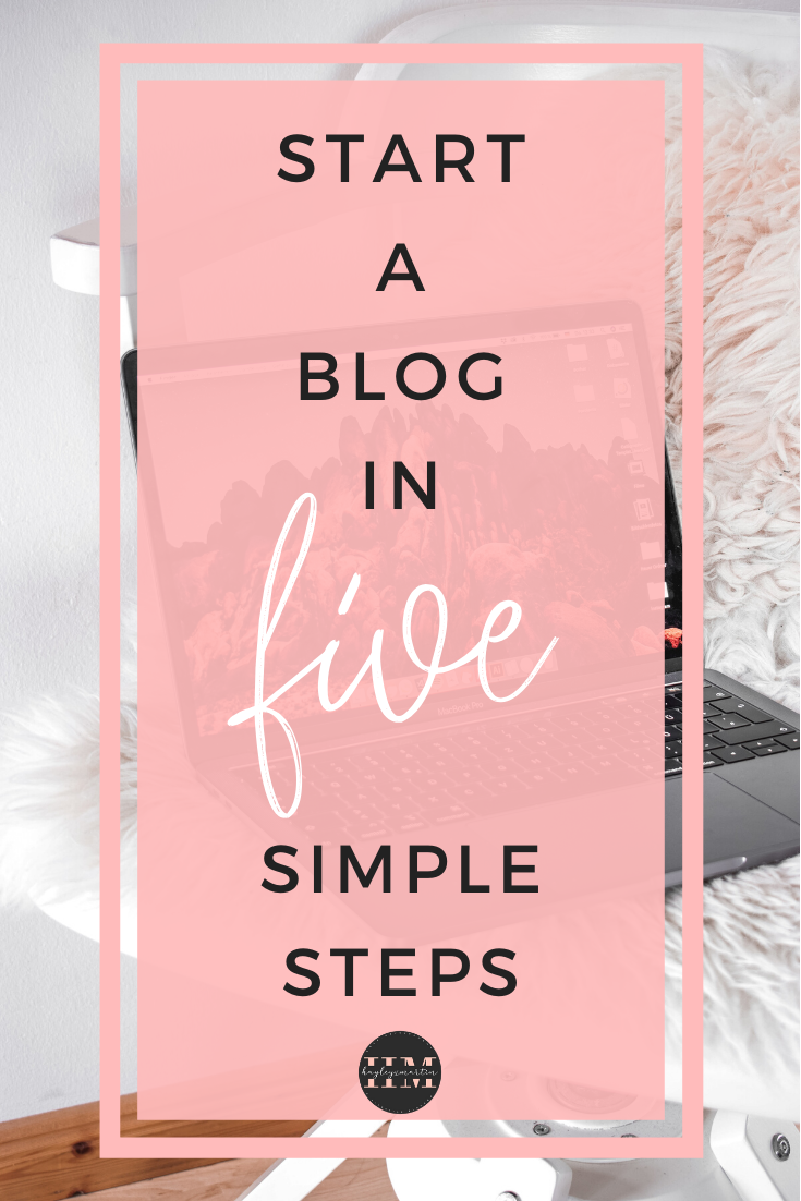 HOW TO START A BLOG IN FIVE SIMPLE STEPS | hayleyxmartin