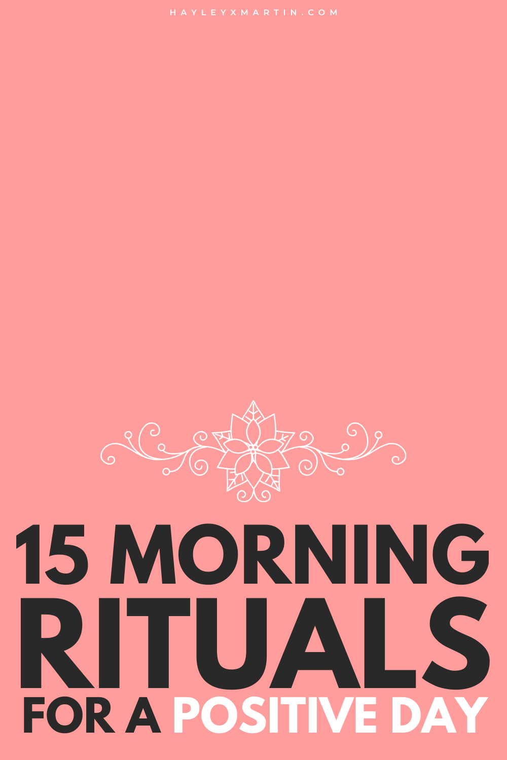 15 MORNING RITUALS FOR A POSITIVE DAY | MORNING ROUTINE | HAYLEYXMARTIN