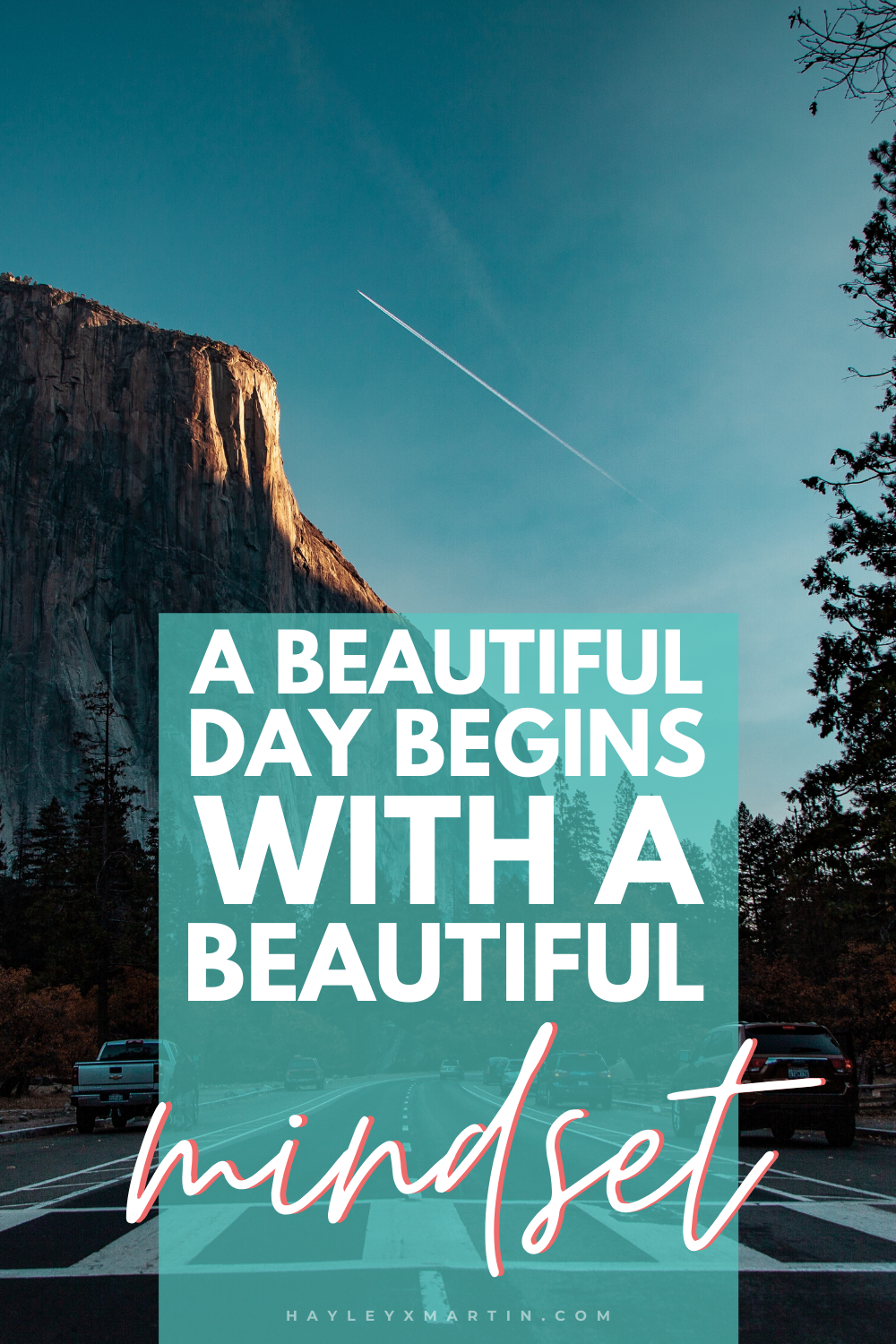 A BEAUTIFUL DAY BEGINS WITH A BEAUTIFUL MINDSET | HAYLEYXMARTIN